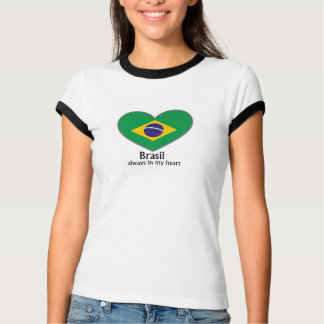 Brasil always in my heart T-Shirt