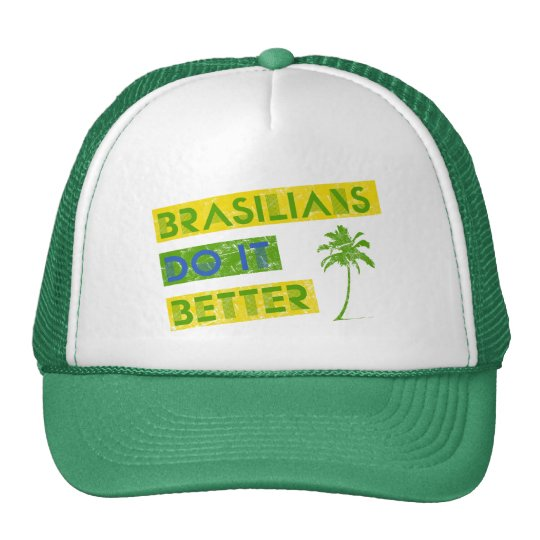 Brasilians do it better cap