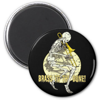 Brass To The Bone Magnets