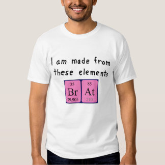 Brat periodic table name shirt
