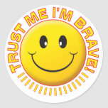 Brave Trust Me Smile Round Sticker