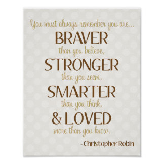 Braver, Smarter, Stronger & Loved Poem Poster