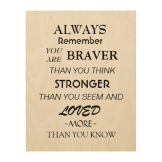 Braver Stronger Loved Quote Wood Wall Decor