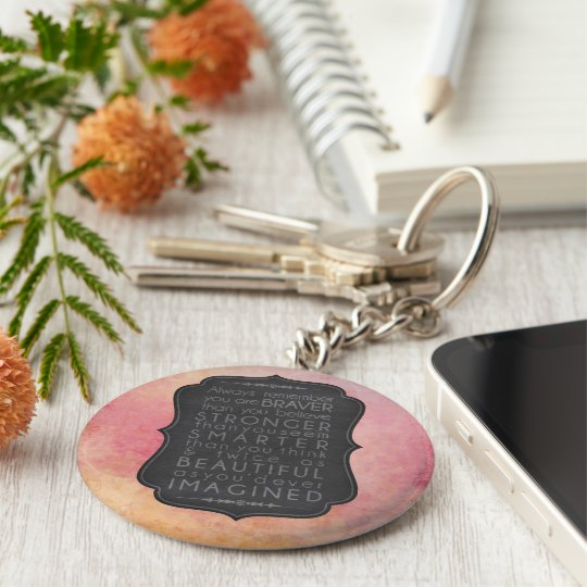 Braver Stronger Smarter and Beautiful Inspiration Key Ring