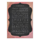 Braver Stronger Smarter and Beautiful Inspiration Poster