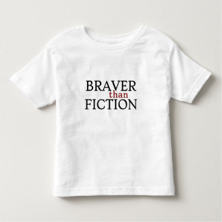 Braver than Fiction Toddler T-Shirt, White Toddler T-Shirt