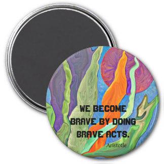 bravery 7.5 cm round magnet
