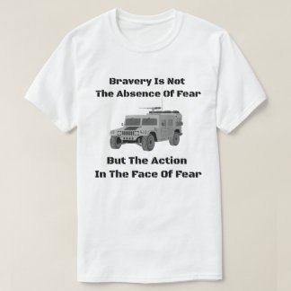 Bravery Is Not The Absence OF Fear But Action T-Shirt