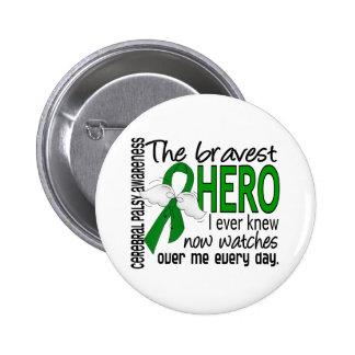 Bravest Hero I Ever Knew Cerebral Palsy 6 Cm Round Badge