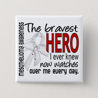 Bravest Hero I Ever Knew Mesothelioma 15 Cm Square Badge