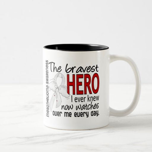 Bravest Hero I Ever Knew Mesothelioma Coffee Mug