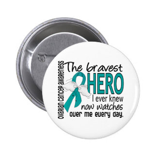 Bravest Hero I Ever Knew Ovarian Cancer Button