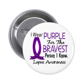 Bravest Person I Know Lupus 6 Cm Round Badge