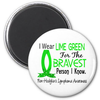 Bravest Person I Know Non-Hodgkin s Lymphoma Fridge Magnets