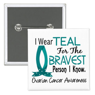 Bravest Person I Know Ovarian Cancer 15 Cm Square Badge
