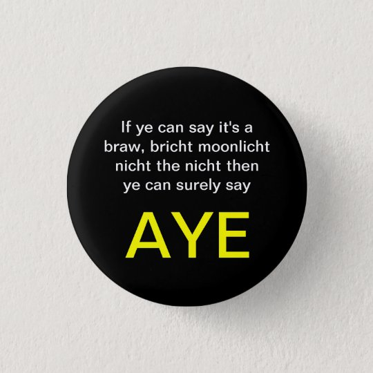 Braw Bricht Scottish Independence Pinback 3 Cm Round Badge
