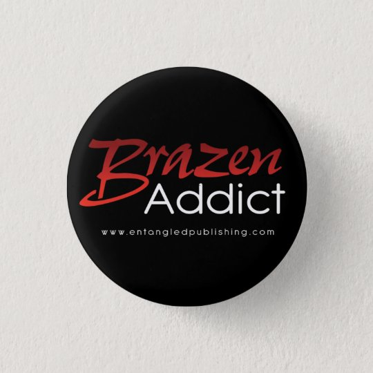 Brazen Addict button