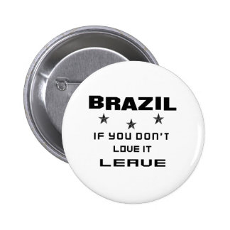 Brazil If you don't love it, Leave 6 Cm Round Badge