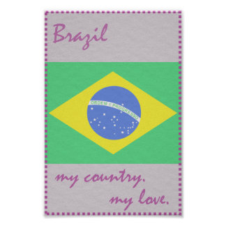 Brazil My Country My Love Poster