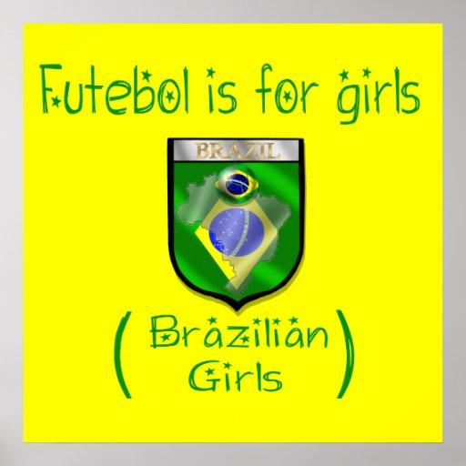 Brazilian Girls - Futebol is for girls Print