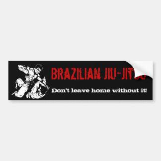 Brazilian Jiu-Jitsu Don t leave home without it Bumper Stickers