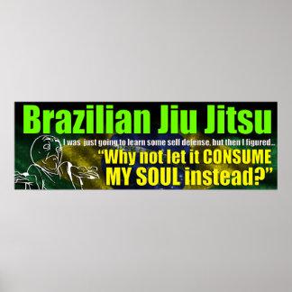 Brazilian Jiu Jitsu will CONSUME your SOUL poster