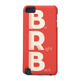 BRB iPod TOUCH (5TH GENERATION) COVER