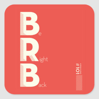 BRB SQUARE STICKER