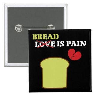 Bread Is Pain 15 Cm Square Badge