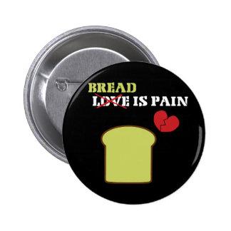 Bread Is Pain 6 Cm Round Badge