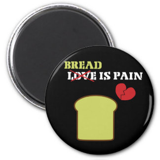 Bread Is Pain 6 Cm Round Magnet
