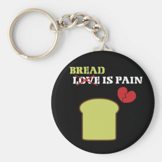 Bread Is Pain Basic Round Button Key Ring