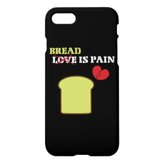 Bread is Pain iPhone 7 Case