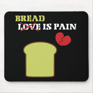 Bread Is Pain Mouse Pad