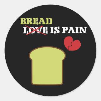 Bread Is Pain Round Sticker