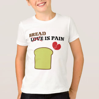 Bread Is Pain T-Shirt