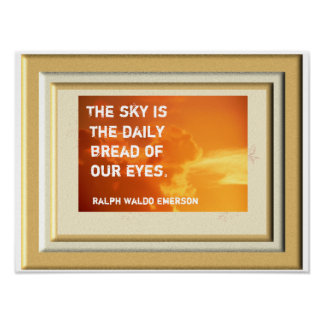 Bread of our eyes - Emerson quote - art print