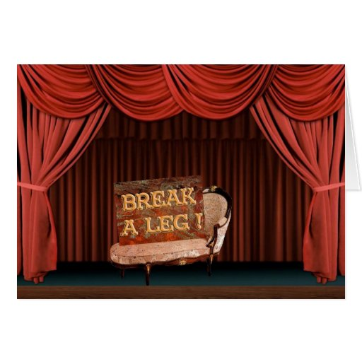 Break a Leg Greeting Cards