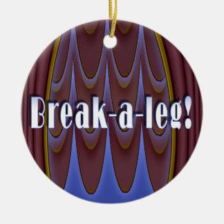 Break-a-leg! Christmas Ornament