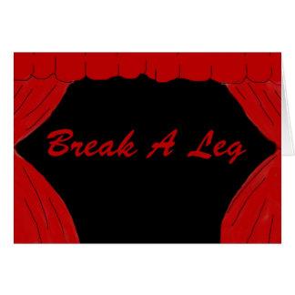 Break A Leg Greeting Card