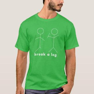 break a leg T-Shirt