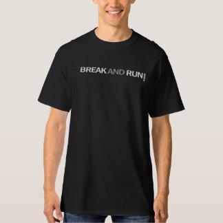 Break and Run TShirt