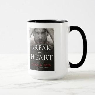 Break My Heart mug