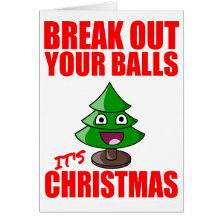 Break out your balls it s Christmas Cards