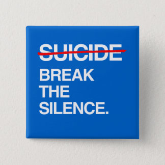 BREAK THE SILENCE ON SUICIDE 15 CM SQUARE BADGE