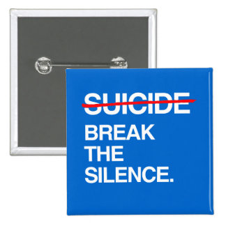BREAK THE SILENCE ON SUICIDE PINBACK BUTTONS