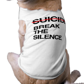 BREAK THE SILENCE ON SUICIDE DOG CLOTHING
