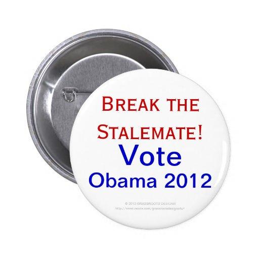 Break the Stalemate! Vote Obama 2012, 2nd Term Button