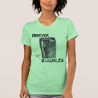 BREAK your SHACKLES T-Shirt