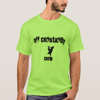 breakdance, off constantly , crew T-Shirt